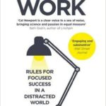 How To Get More Done By Working Less – Deep Work by Cal Newport (Book Review)